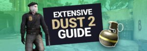 Ultimate CS:GO Dust 2 Guide (+ Grenade Tricks)