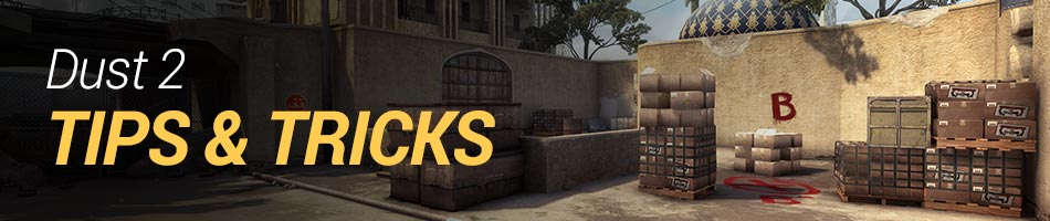 Dust 2 Guide Tips and Tricks