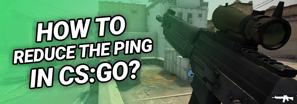How to reduce the Ping in CS GO