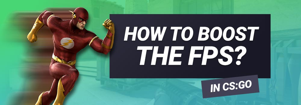 How to See and Boost the FPS in CS GO