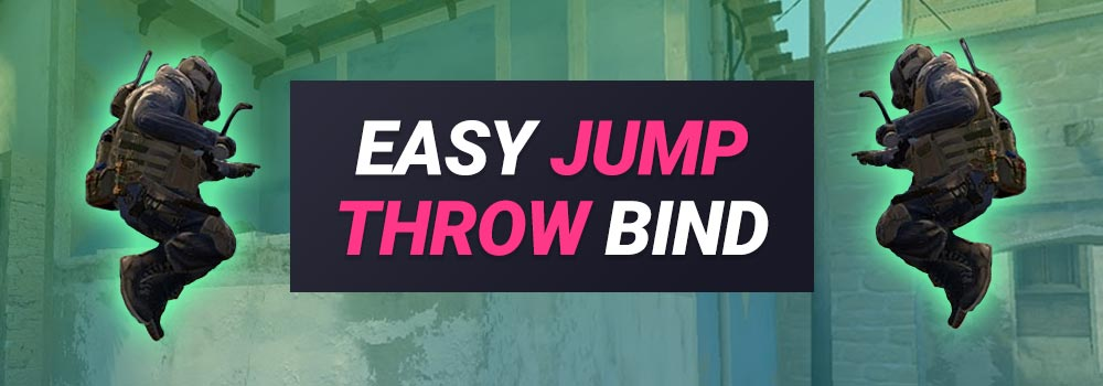 "How to Setup and Use a ""Jump Throw Bind"" in CS:GO?"