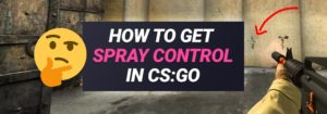 How to Control the CS:GO Spray & Recoil? (All Weapons)