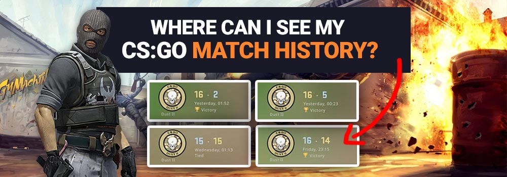 Quick Guide: Where can I See my CS:GO Match History?